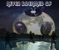 Never dreamed of