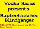 Vodka-Harms - Arm aber bekannt